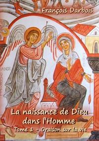Cover La naissance de Dieu dans l'homme I