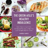 Cover Green Aisle's Healthy Indulgence