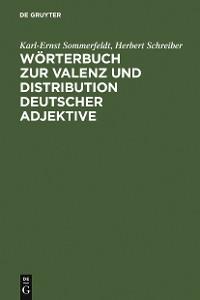 Cover Wörterbuch zur Valenz und Distribution deutscher Adjektive