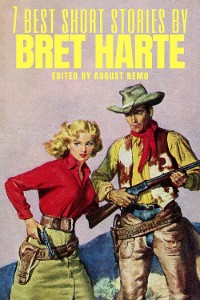 Cover 7 best short stories by Bret Harte