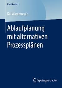 Cover Ablaufplanung mit alternativen Prozessplänen
