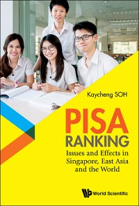 Cover Pisa Ranking: Issues And Effects In Singapore, East Asia And The World