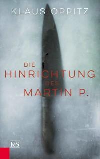 Cover Die Hinrichtung des Martin P.