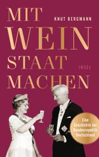 Cover Mit Wein Staat machen