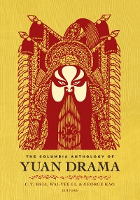 Cover The Columbia Anthology of Yuan Drama