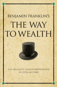 Cover Benjamin Franklin's The Way to Wealth