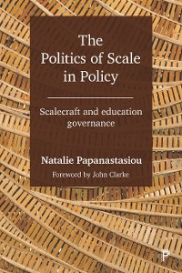 Cover The Politics of Scale in Policy