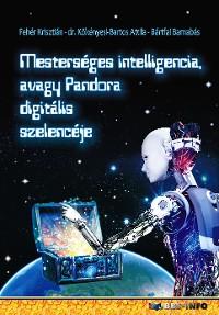 Cover Mesterséges intelligencia avagy Pandora digitális szelencéje