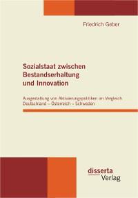 Cover Sozialstaat zwischen Bestandserhaltung und Innovation