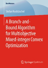 Cover A Branch-and-Bound Algorithm for Multiobjective Mixed-integer Convex Optimization