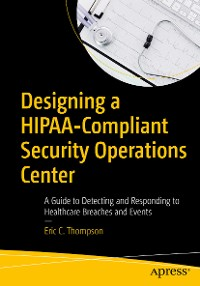 Cover Designing a HIPAA-Compliant Security Operations Center