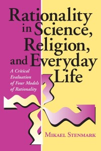 Cover Rationality in Science, Religion, and Everyday Life