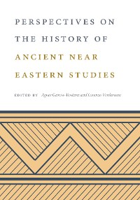 Cover Perspectives on the History of Ancient Near Eastern Studies