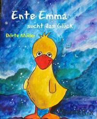 Cover Ente Emma sucht das Glück