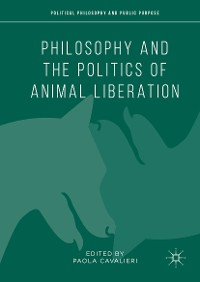 Cover Philosophy and the Politics of Animal Liberation