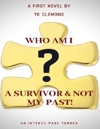 Cover Who Am I: A Survivor & Not My Past