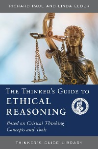 Cover The Thinker's Guide to Ethical Reasoning