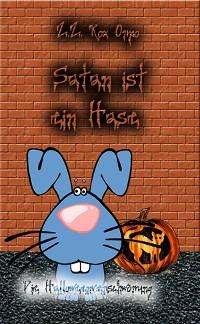 Cover Satan ist ein Hase Die Halloweenverschwörung