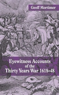 Cover Eyewitness Accounts of the Thirty Years War 1618-48