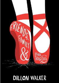 Cover Friends, Family, And Other Tragedies