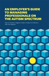 Cover An Employer's Guide to Managing Professionals on the Autism Spectrum