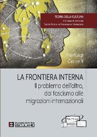 Cover La frontiera interna. Il problema dell'altro dal fascismo alle migrazioni internazionali