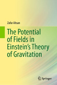Cover The Potential of Fields in Einstein's Theory of Gravitation