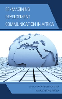 Cover Re-imagining Development Communication in Africa