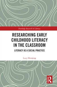 Cover Researching Early Childhood Literacy in the Classroom