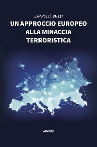 Cover Un approccio europeo alla minaccia terroristica