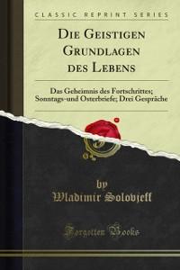 Cover Die Geistigen Grundlagen des Lebens