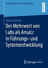 Cover Der Mehrwert von Labs als Ansatz in Führungs- und Systementwicklung