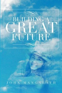 Cover Building a Great Future