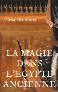 Cover La magie dans l'Egypte ancienne