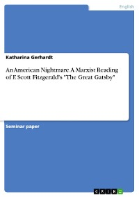 "Cover An American Nightmare. A Marxist Reading of F. Scott Fitzgerald's ""The Great Gatsby"""