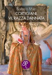Cover Cortigiani, vil razza dannata
