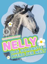 Cover Nelly - Das schönste Pferd der Welt - Band 1