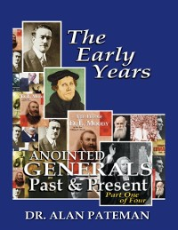 Cover Early Years, Anointed Generals  Past and Present (Part One of Four)
