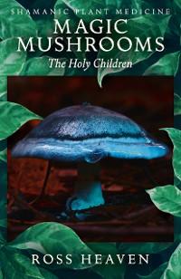 Cover Shamanic Plant Medicine - Magic Mushrooms