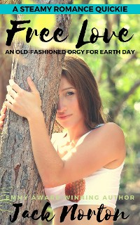 Cover Free Love: An Old-Fashioned Orgy for Earth Day