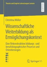 Cover Wissenschaftliche Weiterbildung als Ermöglichungskontext