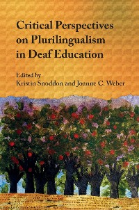 Cover Critical Perspectives on Plurilingualism in Deaf Education