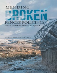Cover Mending Broken Fences Policing: An Alternative Model for Policy Management