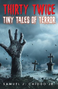 Cover Thirty Twice Tiny Tales of Terror