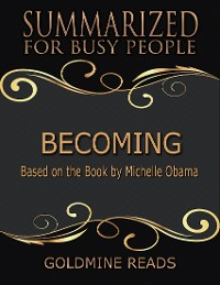 Cover Becoming - Summarized for Busy People: Based On the Book By Michelle Obama