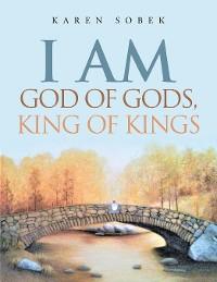 Cover I Am God of Gods, King of Kings