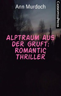 Cover Alptraum aus der Gruft: Romantic Thriller