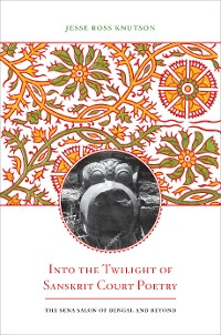 Cover Into the Twilight of Sanskrit Court Poetry