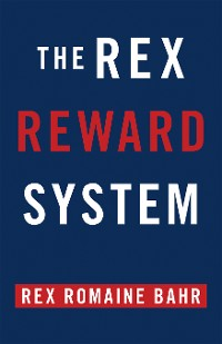 Cover The Rex Reward System