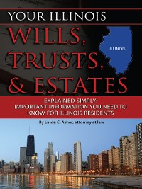 Cover Your Illinois Wills, Trusts, & Estates Explained Simply